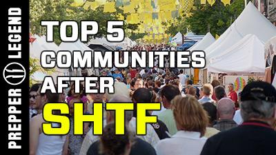 Top 5 Communities after SHTF