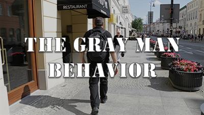 Gray Man Behavior