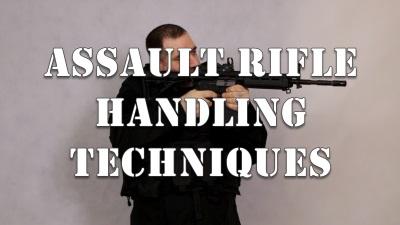 Assault Rifle Handling Techniques